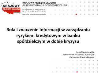 Anna Marcinkowska Pełnomocnik Zarządu ds. Prawnych Krajowego Rejestru Długów