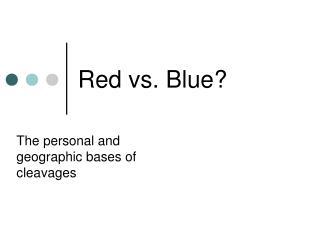 Red vs. Blue?