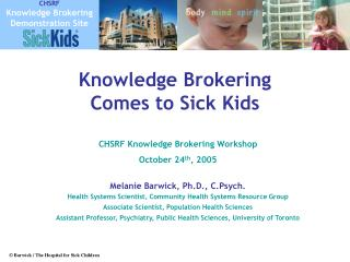 Knowledge Brokering  Comes to Sick Kids