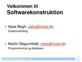 Velkommen til Softwarekonstruktion
