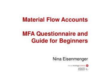 Material Flow Accounts MFA Questionnaire and  Guide for Beginners
