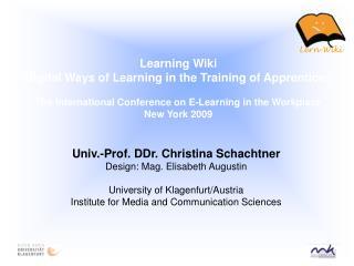 Univ.-Prof. DDr. Christina Schachtner Design: Mag. Elisabeth Augustin