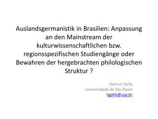 Helmut Galle Universidade  de S ã o Paulo hgalle @ usp.br