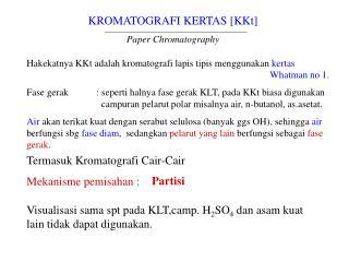 KROMATOGRAFI KERTAS [KKt] Paper Chromatography