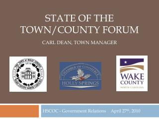 STATE OF THE TOWN/COUNTY FORUM Carl Dean, town manager