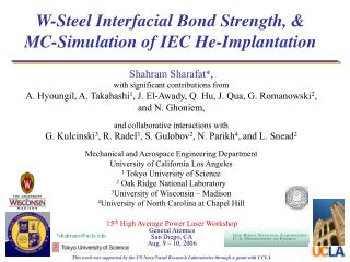 W-Steel Interfacial Bond Strength, & MC-Simulation of IEC He-Implantation
