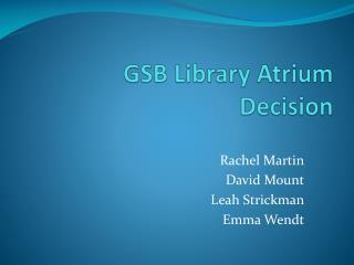GSB Library Atrium Decision