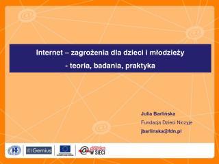 Internet – zagrożenia dla dzieci i młodzieży - teoria, badania, praktyka
