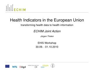 Health Indicators in the European Union  transforming health data to health information