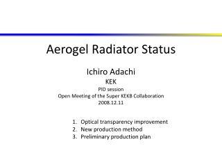 Aerogel Radiator Status