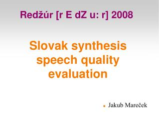 Slovak synthesis speech quality evaluation