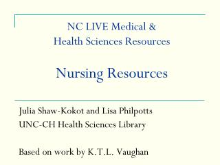 NC LIVE Medical &  Health Sciences Resources  Nursing Resources