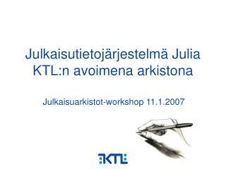 Julkaisutietojärjestelmä Julia KTL:n avoimena arkistona