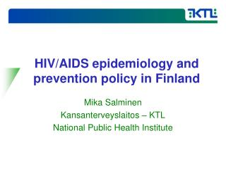 HIV/AIDS epidemiology and prevention policy in Finland