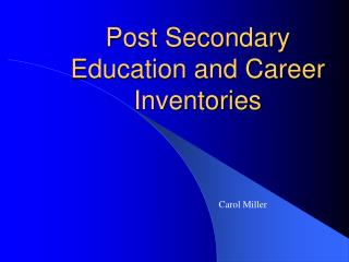 Post Secondary Education and Career Inventories