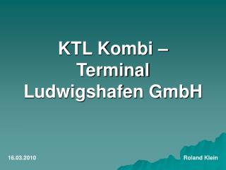 KTL Kombi – Terminal Ludwigshafen GmbH