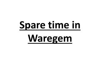 Spare time in Waregem