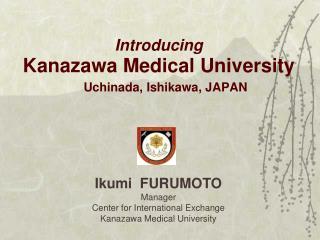 Introducing Kanazawa Medical University Uchinada, Ishikawa, JAPAN
