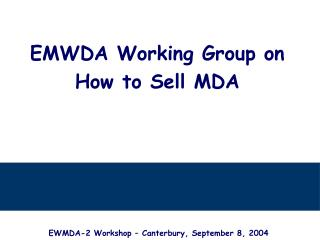 EMWDA Working Group on How to Sell MDA
