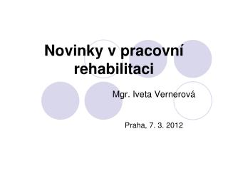 Novinky v pracovní rehabilitaci