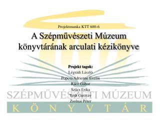 Projektmunka KTT 600-6 A Szépművészeti Múzeum könyvtárának arculati kézikönyve