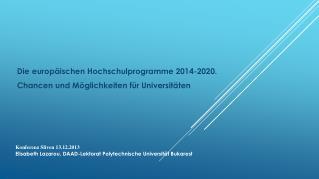 Die europäischen Hochschulprogramme 2014-2020.  Chancen und Möglichkeiten für Universitäten