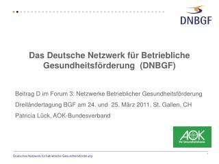 Das Deutsche Netzwerk für Betriebliche Gesundheitsförderung  (DNBGF)