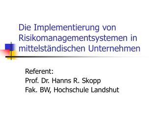 Die Implementierung von Risikomanagementsystemen in mittelständischen Unternehmen