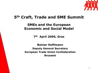 SMEs and the European  Economic and Social Model 7 th   April 2006, Graz