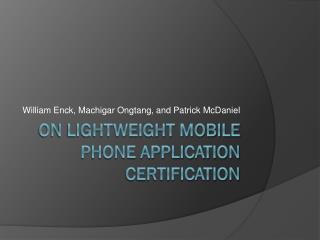 On Lightweight Mobile Phone Application Certification