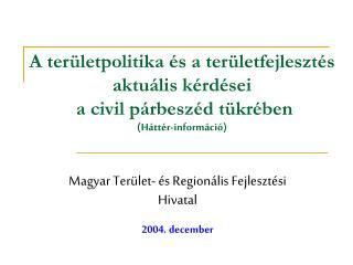 Magyar Terület- és Regionális Fejlesztési Hivatal 2004. december
