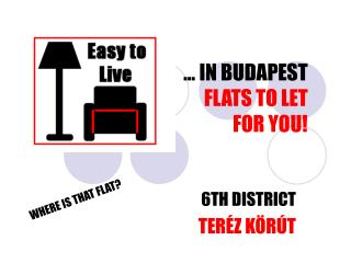 … IN BUDAPEST FLATS TO LET FOR YOU!