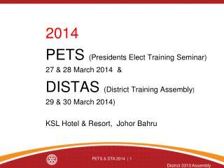 2014 PETS  (Presidents Elect Training Seminar) 27 & 28 March 2014  &