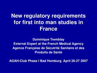 New regulatory requirements for first into man studies in France