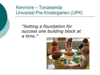 Kenmore � Tonawanda  Universal Pre-Kindergarten (UPK)