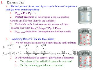Dalton's Law The total pressure of a mixture of gases equals the sum of the pressures