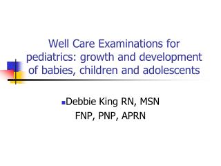Well Care Examinations for pediatrics: growth and development of babies, children and adolescents