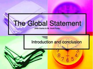 The Global Statement With thanks to Mr. Scott Purdy