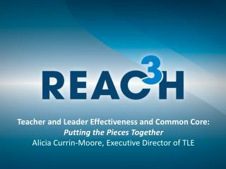 Teacher and Leader Effectiveness and Common Core: Putting the Pieces Together