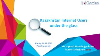 Kazakhstan Internet Users  under the glass