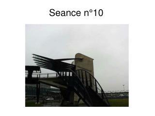 Seance n°10