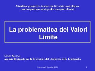 La problematica dei Valori Limite