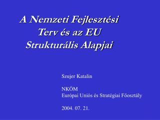 A Nemzeti Fejleszt�si Terv �s az EU Struktur�lis Alapjai
