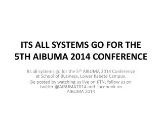 ITS ALL SYSTEMS GO FOR THE 5TH AIBUMA 2014 CONFERENCE