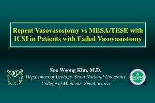 Repeat Vasovasostomy vs MESA/TESE with ICSI in Patients with Failed Vasovasostomy