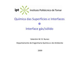 Qu�mica das Superf�cies e Interfaces  ? Interface g�s/s�lido