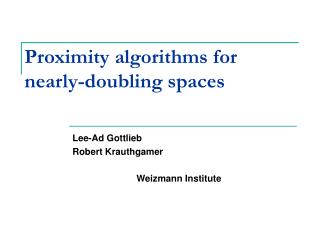 Proximity algorithms for nearly-doubling spaces