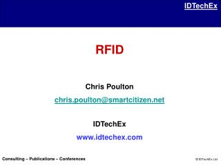 RFID Chris Poulton   chris.poulton@smartcitizen IDTechEx  idtechex