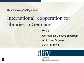 Hella Klauser, Olaf Eigenbrodt International  cooperation for   libraries in Germany