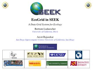 EcoGrid in SEEK A Data Grid System for Ecology Bertram Ludaescher University of California, Davis